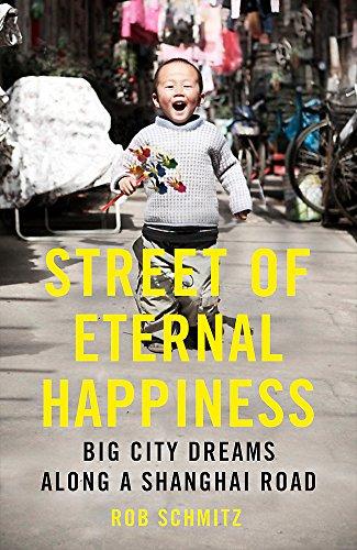 9781444791051: Street of Eternal Happiness: Big City Dreams Along a Shanghai Road