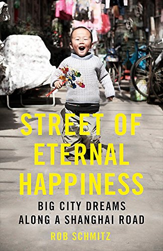 9781444791082: Street of Eternal Happiness: Big City Dreams Along a Shanghai Road