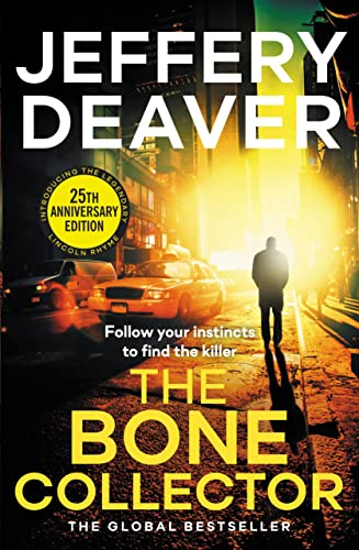 9781444791556: The Bone Collector: The classic first novel in the bestselling Lincoln Rhyme thriller series