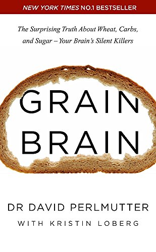 9781444791907: Grain Brain: The Surprising Truth About Wheat, Carbs, and Sugar - Your Brain's Silent Killers