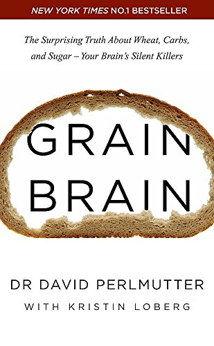 9781444791914: Grain Brain: The Surprising Truth About Wheat, Carbs, and Sugar - Your Brain's Silent Killers