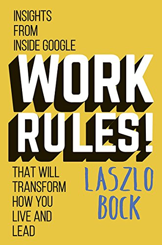 9781444792355: Work Rules!: Insights from Inside Google That Will Transform How You Live and Lead
