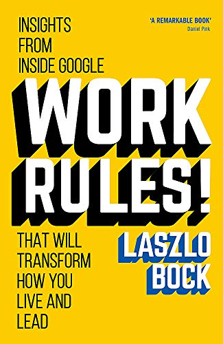 9781444792362: Work Rules!: Insights from Inside Google That Will Transform How You Live and Lead