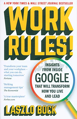 9781444792386: Work Rules!: Insights from Inside Google That Will Transform How You Live and Lead