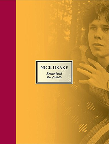 9781444792591: Nick Drake: Remembered for a While