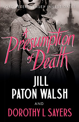 9781444792911: A Presumption of Death: The new Lord Peter Wimsey Novel