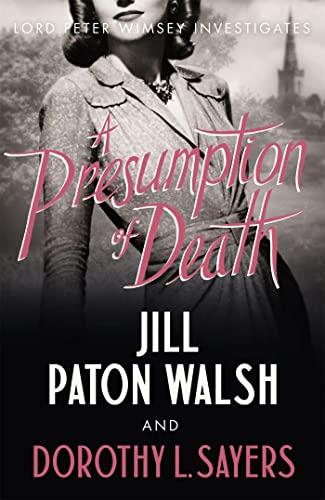 9781444792911: A Presumption of Death (Lord Peter Wimsey): A Gripping World War II Murder Mystery