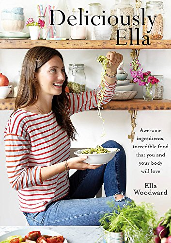 9781444795011: Deliciously Ella: Awesome ingredients, incredible food that you and your body will love