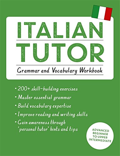9781444796131: Italian Tutor: Grammar and Vocabulary Workbook (Learn Italian with Teach Yourself): Advanced beginner to upper intermediate course