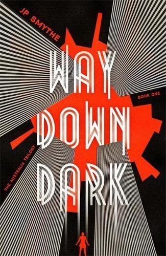 9781444796322: Way Down Dark (The Australia Trilogy)