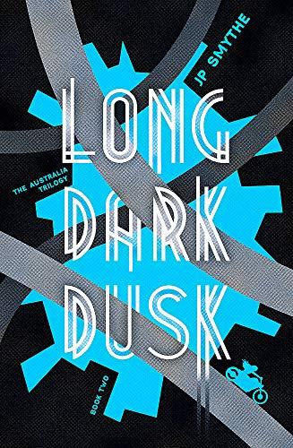 Long Dark Dusk: Australia Book 2 (The: Smythe, James P.