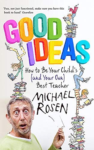 9781444796421: Good Ideas: How to Be Your Child's (and Your Own) Best Teacher