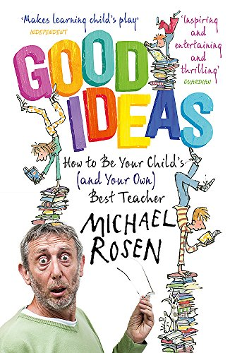 9781444796445: Good Ideas: How to Be Your Child's (and Your Own) Best Teacher