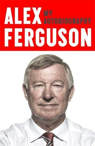 9781444797756: ALEX FERGUSON My Autobiography
