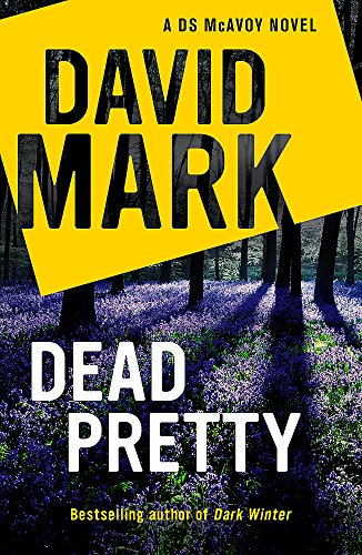 9781444798104: Dead Pretty: The 5th DS McAvoy novel from the Richard & Judy bestselling author