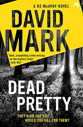 9781444798111: Dead Pretty: The 5th DS McAvoy novel from the Richard & Judy bestselling author