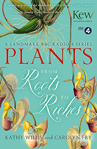 Plants: From Roots to Riches: Willis, Kathy, Fry,