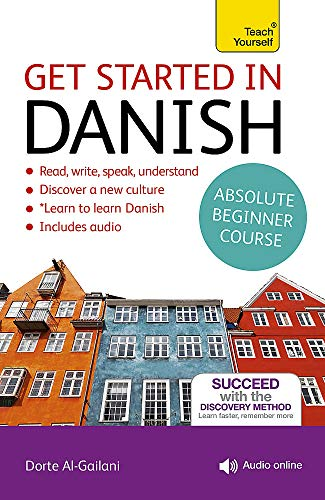 Get Started in Danish Absolute Beginner Course (Get Started Absolute Beginner): Al-Gailani, Dorte ...