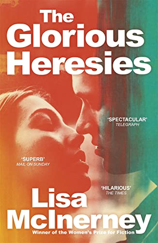9781444798883: The Glorious Heresies: Winner of the Baileys' Women's Prize for Fiction 2016
