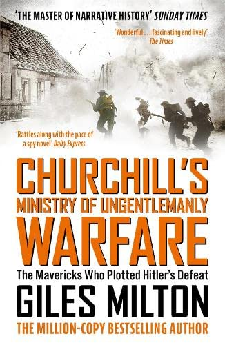 9781444798982: Churchill's Ministry of Ungentlemanly Warfare: The Mavericks who Plotted Hitler's Defeat