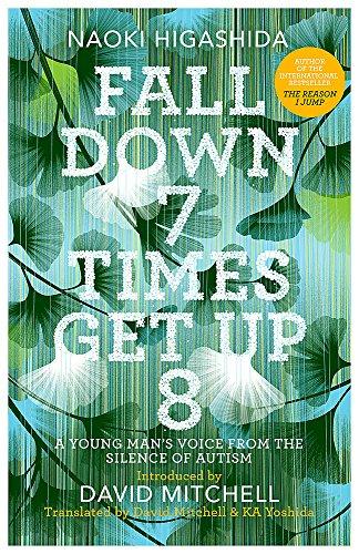 Fall Down Seven Times, Get Up Eight: Higashida, Naoki; Mitchell,