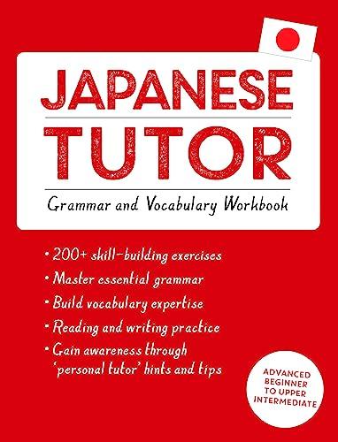 Japanese Tutor: Grammar and Vocabulary Workbook (Learn