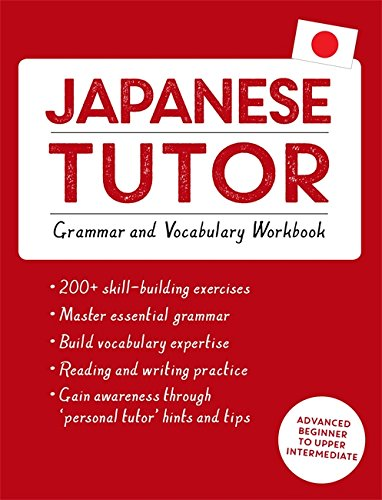 9781444799835: Japanese Tutor: Grammar and Vocabulary Workbook (Learn Japanese with Teach Yourself): Advanced beginner to upper intermediate course