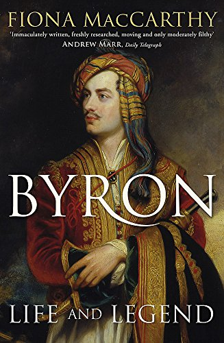 9781444799866: Byron: Life and Legend