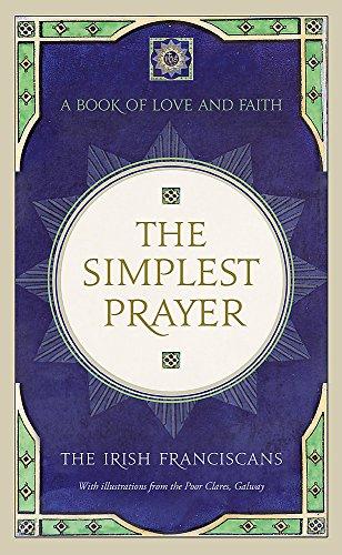 Simplest Prayer: The Irish Franciscans