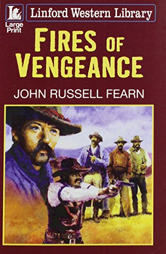 Fires Of Vengeance (Linford Western Library): John Russell Fearn
