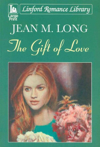The Gift of Love (Linford Romance Library): Jean M. Long