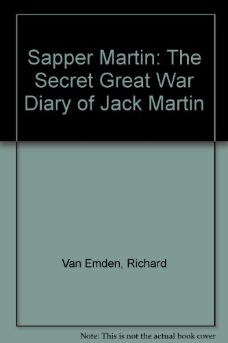 9781444803563: Sapper Martin: The Secret Great War Diary of Jack Martin