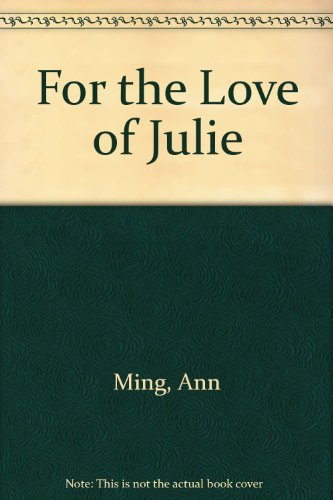 9781444804072: For the Love of Julie