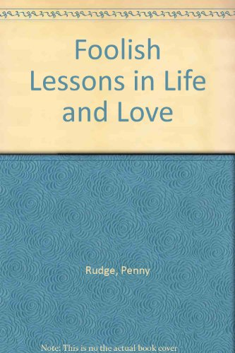 9781444804683: Foolish Lessons in Life and Love