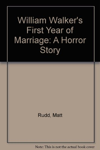 9781444805062: William Walker's First Year of Marriage: A Horror Story