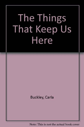 9781444805369: The Things That Keep Us Here