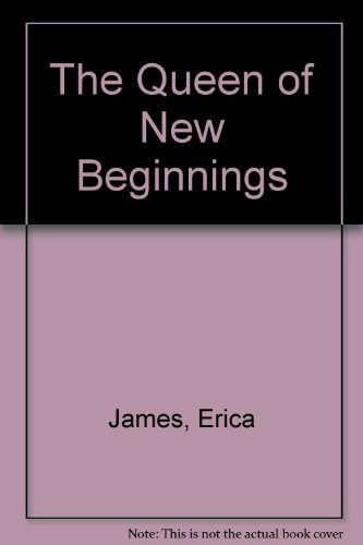 The Queen of New Beginnings: James, Erica