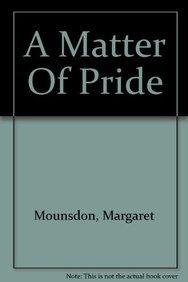 A Matter Of Pride (Linford Romance Library): Margaret Mounsdon