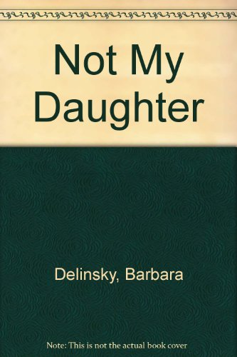 9781444806700: Not My Daughter