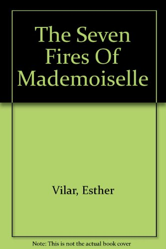 9781444807028: The Seven Fires Of Mademoiselle