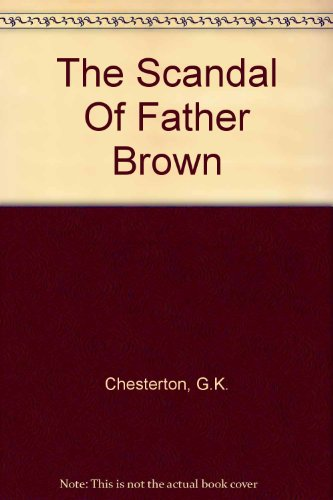 9781444809299: The Scandal Of Father Brown