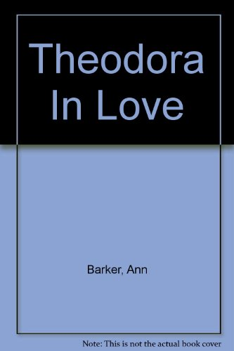 9781444809541: Theodora In Love