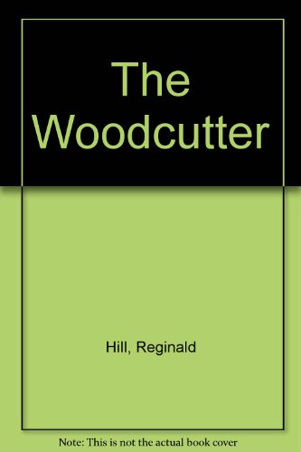 9781444809756: The Woodcutter