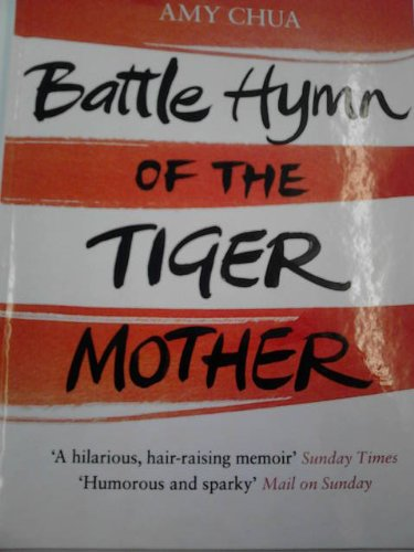 9781444810462: Battle Hymn Of The Tiger Mother