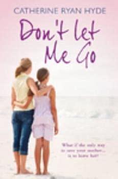 9781444810844: Don't Let Me Go