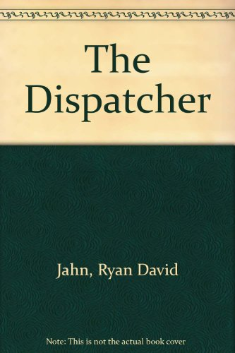 9781444810851: The Dispatcher