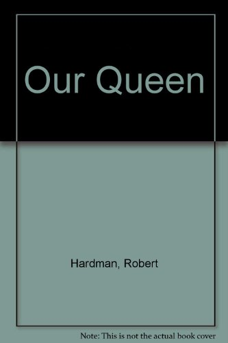 9781444811278: Our Queen