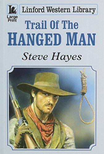 9781444811667: Trail Of The Hanged Man (Linford Western Library)
