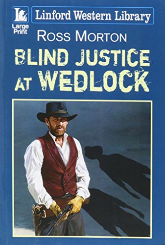 9781444813487: Blind Justice At Wedlock (Linford Western Library)