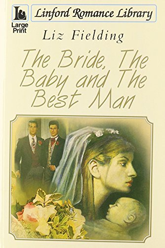 9781444813593: The Bride, The Baby And The Best Man (Linford Romance Library)